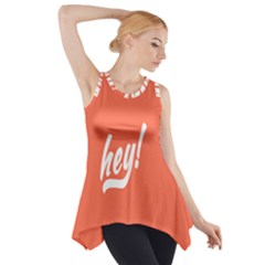 Hey White Text Orange Sign Side Drop Tank Tunic