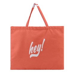 Hey White Text Orange Sign Zipper Large Tote Bag by Alisyart