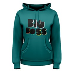 Big Boss   Women s Pullover Hoodie by FunnySaying
