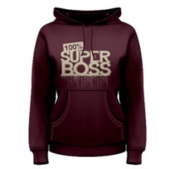 100% Super Boss   Women s Pullover Hoodie by FunnySaying