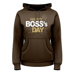 Happy Boss s Day   Women s Pullover Hoodie by FunnySaying