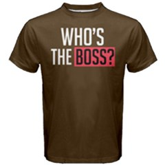 Who s The Boss ?   Men s Cotton Tee by FunnySaying