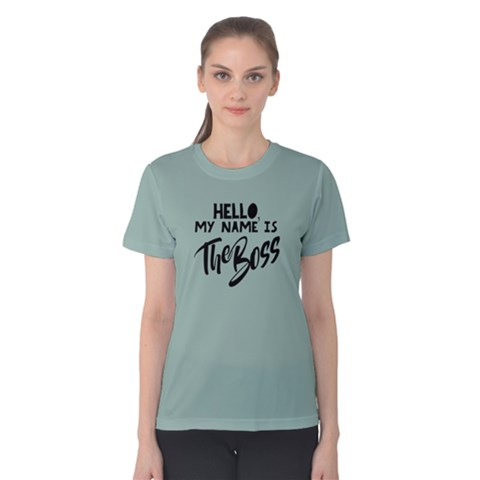 Hello My Name Is The Boss - Women s Cotton Tee by FunnySaying
