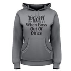 When Boss Out Of Office   Women s Pullover Hoodie by FunnySaying