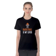 Basketball Is My Lover - Women s Cotton Tee