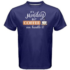 Blue It s Monday But Coffee Can Handle It Men s Cotton Tee