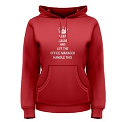 Red Keep Calm And Let The Office Manager Handle This Women s Pullover Hoodie by FunnySaying