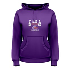 Purple Work Hard And Be Nice To People Women s Pullover Hoodie by FunnySaying