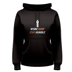 Black Work Hard Stay Humble Women s Pullover Hoodie by FunnySaying