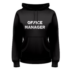 Black Office Manager  Women s Pullover Hoodie by FunnySaying