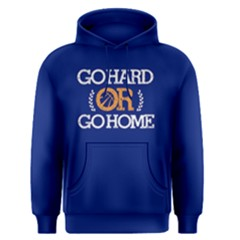 Go Hard Or Go Home   Men s Pullover Hoodie by FunnySaying