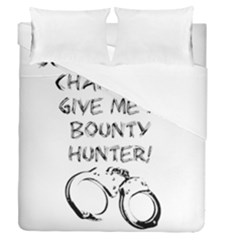 Give Me A Bounty Hunter! Duvet Cover Double Side (queen Size) by badwolf1988store