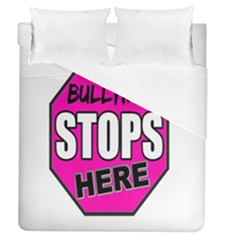 Bullying Stops Here Pink Sign Duvet Cover (queen Size) by Alisyart