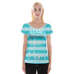 Love You Mom Stripes Line Blue Women s Cap Sleeve Top
