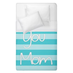 Love You Mom Stripes Line Blue Duvet Cover (single Size) by Alisyart