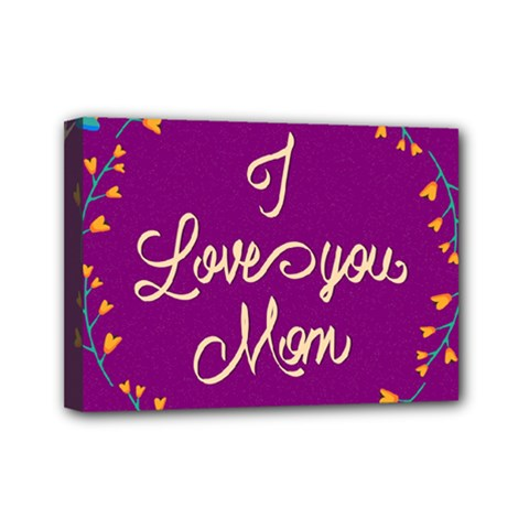 Happy Mothers Day Celebration I Love You Mom Mini Canvas 7  X 5