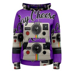 Say Cheese Women s Pullover Hoodie