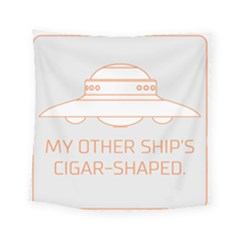 My Other Ship s Cigar-shaped Square Tapestry (small) by RakeClag