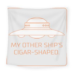 My Other Ship s Cigar Shaped Square Tapestry (large) by RakeClag