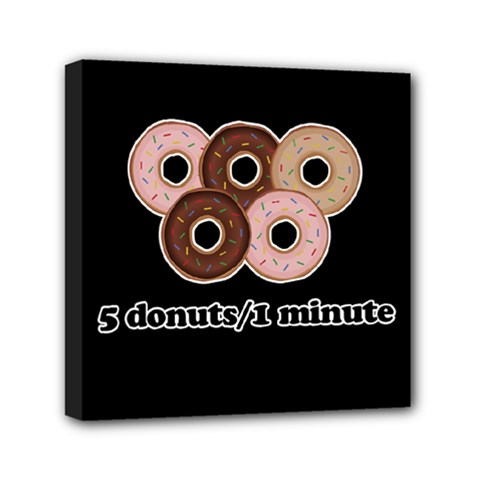 Five Donuts In One Minute  Mini Canvas 6  X 6