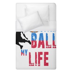 Basketball Is My Life Duvet Cover (single Size) by Valentinaart