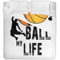 Basketball Is My Life Duvet Cover Double Side (king Size) by Valentinaart
