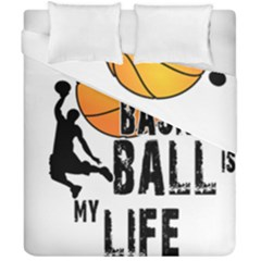 Basketball Is My Life Duvet Cover Double Side (california King Size) by Valentinaart