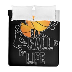 Basketball Is My Life Duvet Cover Double Side (full/ Double Size) by Valentinaart