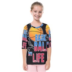 Basketball is my life Kids  Quarter Sleeve Raglan Tee
