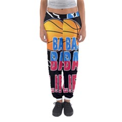 Basketball is my life Women s Jogger Sweatpants