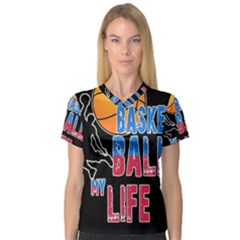 Basketball is my life Women s V-Neck Sport Mesh Tee