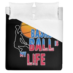 Basketball is my life Duvet Cover (Queen Size)