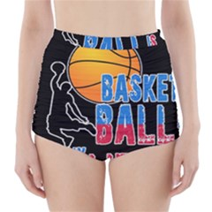 Basketball is my life High-Waisted Bikini Bottoms