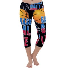Basketball is my life Capri Yoga Leggings