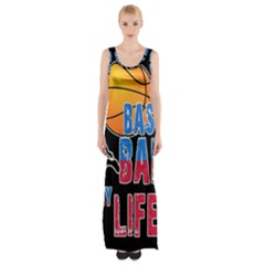 Basketball is my life Maxi Thigh Split Dress