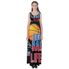 Basketball is my life Empire Waist Maxi Dress