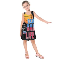 Basketball is my life Kids  Sleeveless Dress