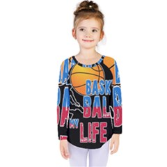 Basketball is my life Kids  Long Sleeve Tee