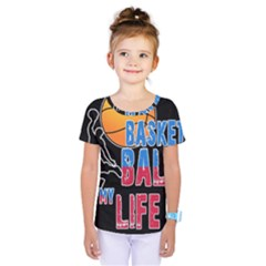 Basketball is my life Kids  One Piece Tee