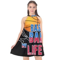 Basketball is my life Halter Neckline Chiffon Dress