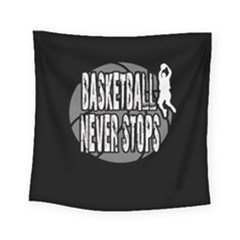 Basketball Never Stops Square Tapestry (small) by Valentinaart