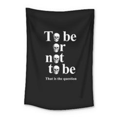 To Be Or Not To Be Small Tapestry