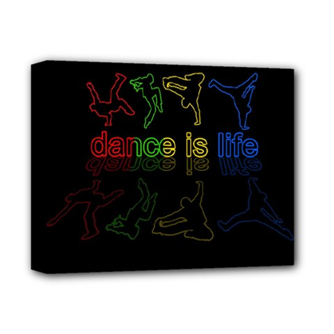 Dance Is Life Deluxe Canvas 14  X 11