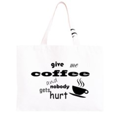 Give Me Coffee And Nobody Gets Hurt Zipper Large Tote Bag by Valentinaart