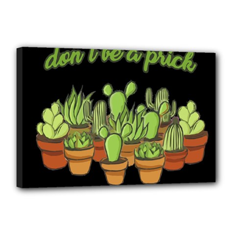 Cactus   Dont Be A Prick Canvas 18  X 12
