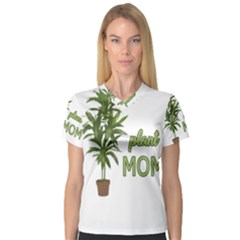 Plant Mom Women s V Neck Sport Mesh Tee