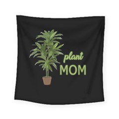 Plant Mom Square Tapestry (small) by Valentinaart