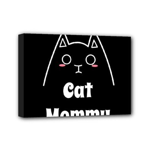 Love My Cat Mommy Mini Canvas 7  X 5  by Catifornia