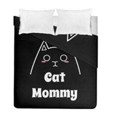 Love My Cat Mommy Duvet Cover Double Side (full/ Double Size) by Catifornia
