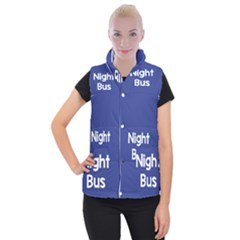 Night Bus New Blue Women s Button Up Puffer Vest by Mariart